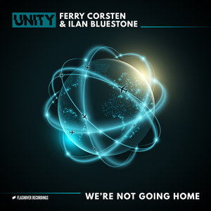 FERRY CORSTEN/ILAN BLUESTONE - We're Not Going Home