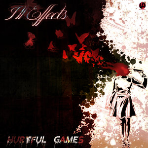 ILL EFFECTS - Hurtful Games