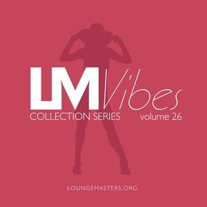 VARIOUS - Lounge Masters Vibes Vol 26