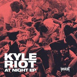 KYLE RIOT - At Night EP