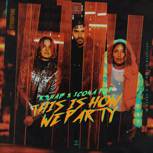 R3HAB with ICONA POP - This Is How We Party