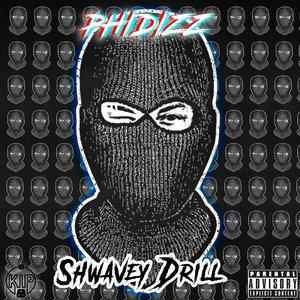 PHIDIZZ - Shwavey Drill (Explicit)