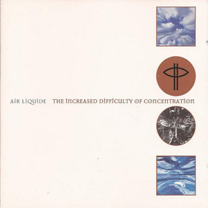 AIR LIQUIDE - The Increased Difficulty Of Concentration Part 1.2