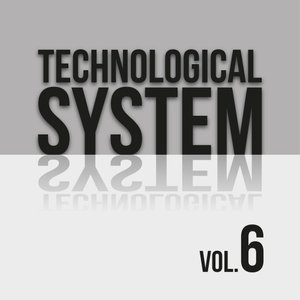 VARIOUS - Technological System Vol 6