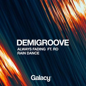 DEMIGROOVE - Always Fading/Rain Dance