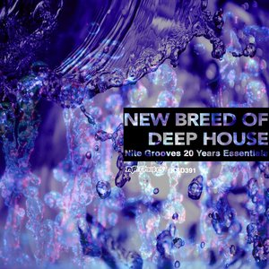 VARIOUS - New Breed Of Deep House (Nite Grooves 25 Years Essentials)