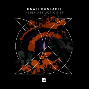 UNACCOUNTABLE - Alien Abduction EP