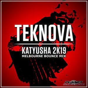 TEKNOVA - Katyusha 2K19