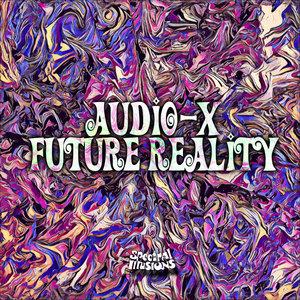 AUDIO-X - Future Reality