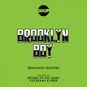 RENEGADE MASTERS - Brooklyn Boy