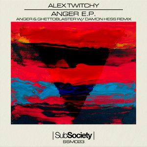 ALEX TWITCHY - Anger EP