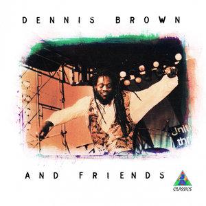 DENNIS BROWN/JUSTIN HINES/SUGAR MINOTT - Dennis Brown And Friends