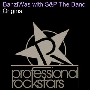 BANZIWAS with S&P THE BAND - Origins