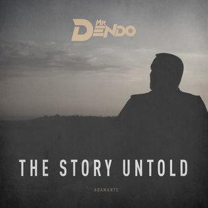 MR DENDO - The Story Untold