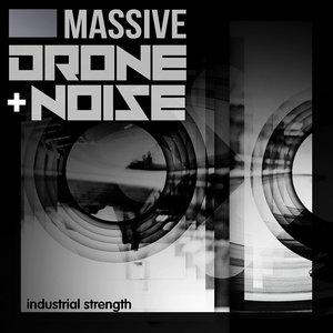 INDUSTRIAL STRENGTH RECORDS - Massive Drone & Noise (Sample Pack Massive Presets/WAV)
