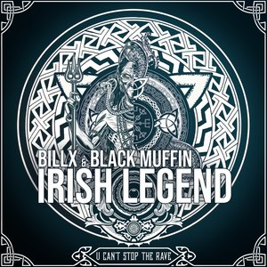 BILLX/BLACK MUFFIN - Irish Legend