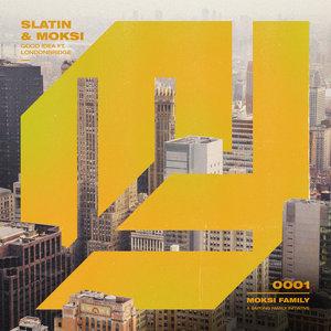 SLATIN/MOKSI feat LONDONBRIDGE - Good Idea