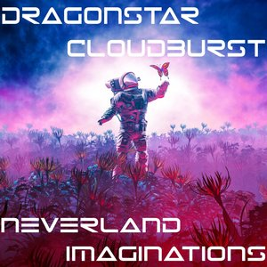 CLOUDBURST/DRAGONSTAR - Neverland/Imaginations
