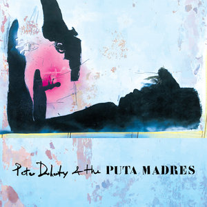 PETER DOHERTY feat THE PUTA MADRES - Peter Doherty & The Puta Madres