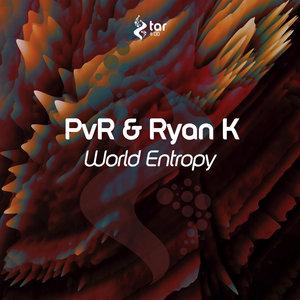 PVR & RYAN K - World Entropy
