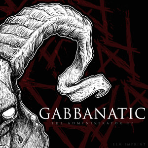 GABBANATIC - The Administrator EP