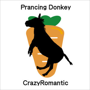 CRAZYROMANTIC - Prancing Donkey