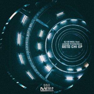 DJ ZE MIGL - Geto Chi EP (Explicit)