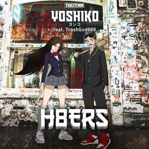 YOSHIKO feat TRASHGXD888 - H8ERS