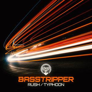 BASSTRIPPER - Rush/Typhoon