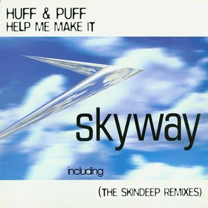 HUFF & PUFF - Help Me Make It