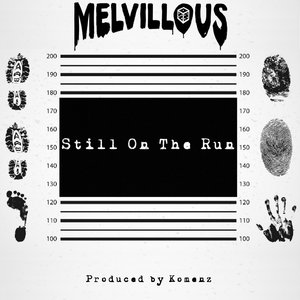 MELVILLOUS - Still On The Run