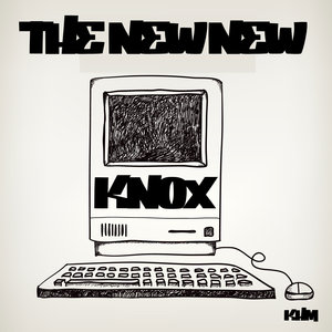 KNOX - The New New
