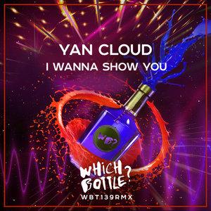 YAN CLOUD - I Wanna Show You