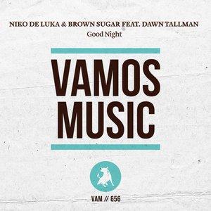 BROWN SUGAR/NIKO DE LUKA feat DAWN TALLMAN - Good Night