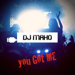 DJ MAHO - You Got Me