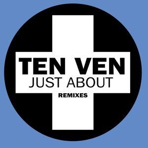 TEN VEN - Just About (Remixes)
