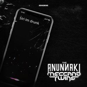 THE ANUNNAKI & MECCANO TWINS - Siri Im Drunk