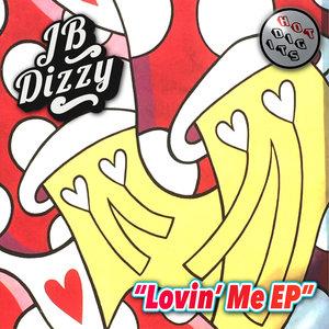 JB DIZZY - Lovin' Me