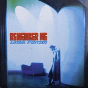 LESLIE PARRISH - Remember Me