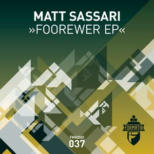 MATT SASSARI - Foorewer EP