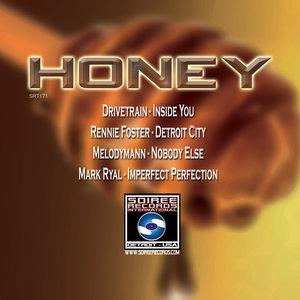 DRIVETRAIN/RENNIE FOSTER/MELODYMANN/MARK RYAL - Honey