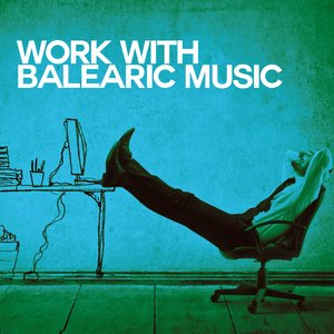 VARIOUS - Work With Balearic Music