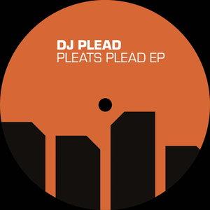 DJ PLEAD - Pleats Plead