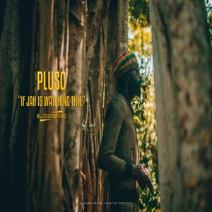 PLUSC DISTURBANCE - If Jah Is Watching Thee