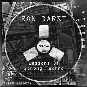 RON DARST - Lessons Of Strong Techno
