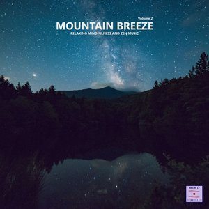 VARIOUS - Mountain Breeze Vol 2 (Relaxing Mindfulness And Zen Music)