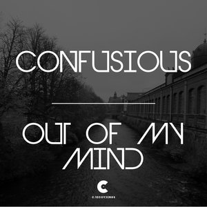 CONFUSIOUS - Out Of My Mind