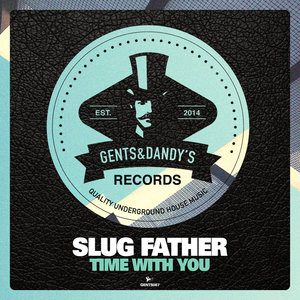 SLUG FATHER - Time With You