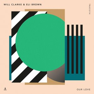 ELI BROWN/WILL CLARKE - Our Love