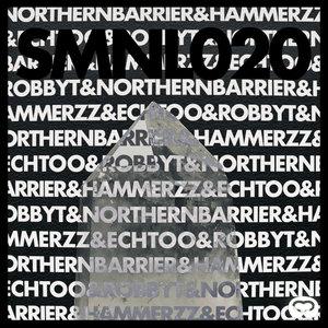 HAMMERZZ/ECHTOO/ROBBYT/NORTHERN BARRIER - SMNL020